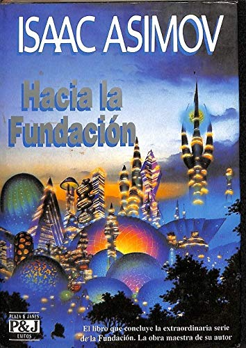 9788401325069: Hacia La Fundacion (Spanish Edition)