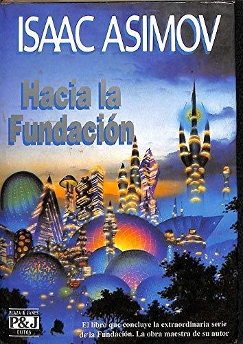 9788401325069: Hacia La Fundacion (Spanish Edition)