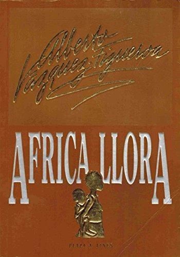 9788401326028: Africa Llora Primera Edicion, Julio 1994.