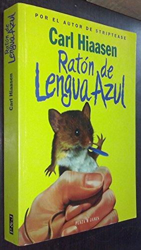 RATON DE LENGUA AZUL: Carl Hiaasen
