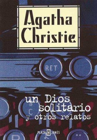 9788401327261: Un Dios Solitario y Otros Relatos (Spanish Edition)