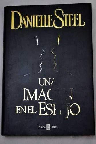 Una imagen en el espejo / Mirror Image (Spanish Edition): Steel, Danielle