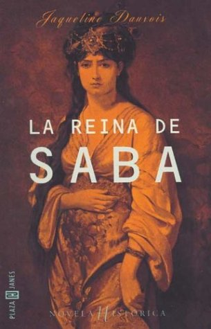 Reina de Saba, La (Spanish Edition) (8401328632) by Jacqueline Dauxois