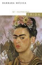 Mi Hermana Frida (Spanish Edition): Mujica, Barbara