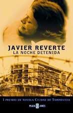 La Noche Detenida by Javier Martinez Reverte: Martinez Reverte, Javier