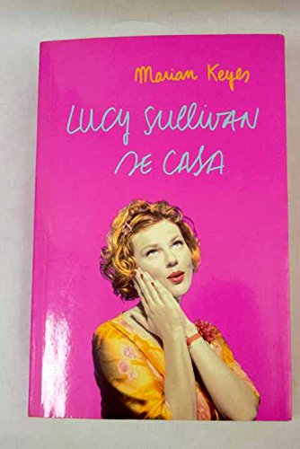 9788401329531: Lucy Sullivan se Casa / Lucy Sullivan is Getting Married (Novela Actual) (Spanish Edition)
