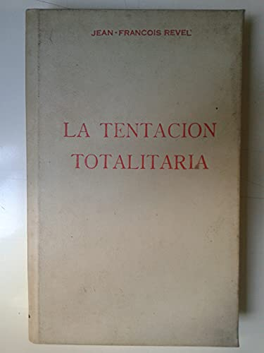 9788401330834: Jean-François Revel: LA TENTACIÓN TOTALITARIA (Barcelona, 1976)