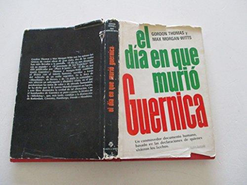 9788401330841: EL DIA EN QUE MURIO GUERNICA