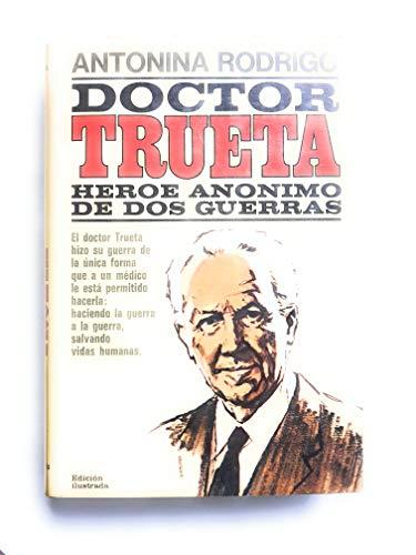 9788401331220: Doctor Trueta: Heroe anonimo de dos guerras (Spanish Edition)