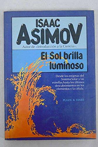 El Sol Brilla Luminoso,: Asimov Isaac