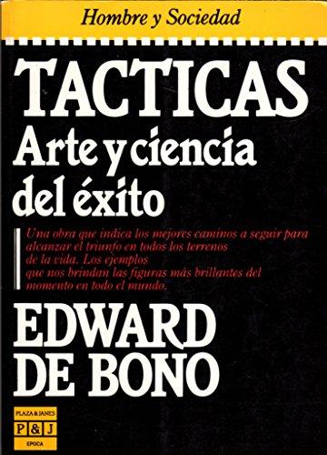 Tacticas: Arte Y Ciencia Del Exito (Spanish Edition) (840133280X) by Edward De Bono