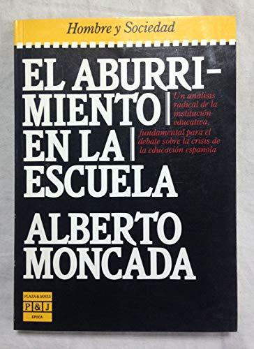 El aburrimiento en la escuela: Moncada, Alberto