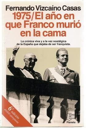 9788401332852: El año que murio Franco (Epoca. Política española) (Spanish Edition)