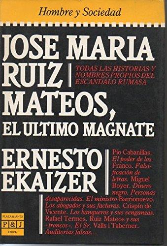 9788401332913: José Mar¸a Ruiz Mateos, el último magnate (Colección Época. Hombre y Sociedad)
