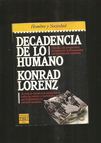 Decadencia de lo Humano (Spanish Edition) (9788401332944) by Konrad Lorenz