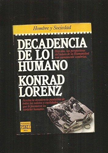 Decadencia de lo Humano (Spanish Edition) (840133294X) by Konrad Lorenz