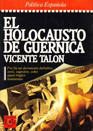 9788401333347: El holocausto de Guernica (Pol,tica española)