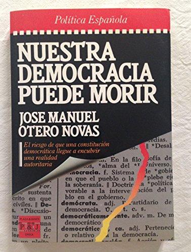 9788401333354: Nuestra democracia puede morir (Epoca. Politica espanola) (Spanish Edition)