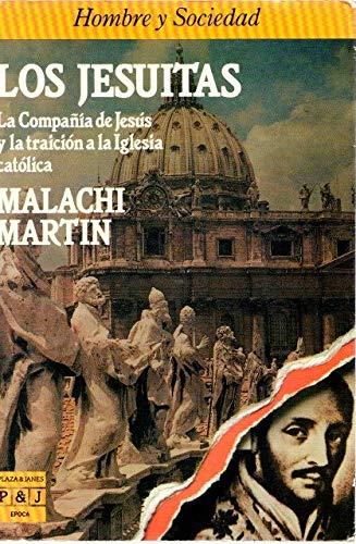 LOS JESUITAS. La compañía de Jesús y: MARTIN, Malachi