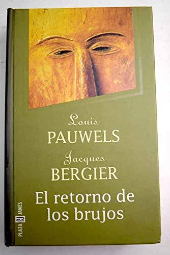 EL RETORNO DE LOS BRUJOS. Introducción al: PAUWELS, Louis/ BERGIER,