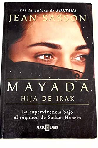 Mayada, hija de irak / Mayada, Daughter of Iraq (Spanish Edition) (8401335191) by Sasson, Jean P.