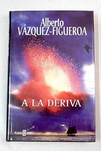 A La Deriva: VAZQUEZ-FIGUEROA, A.