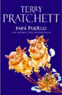 Papá puerco / Hogfather: Una Novela Del Mundodisco (Mundodisco / Discworld) (Spanish Edition) (8401336112) by Terry Pratchett