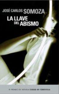 9788401336508: Llave del abismo, la (VI premio novela ciudad de Torrevieja)