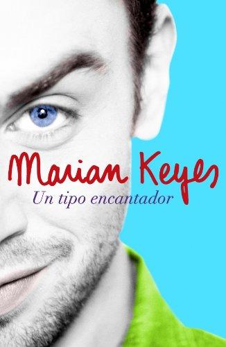 UN TIPO ENCANTADOR : - Mariam Keyes