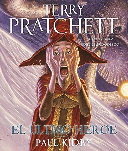 9788401337352: El ultimo heroe/ The Last Hero: Una fabula del mundodisco/ A Discworld Fable (Spanish Edition)