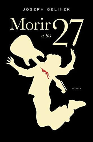 9788401337611: Morir a los 27 / Died At The Age Of 27 (Spanish Edition)