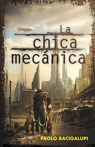 9788401339400: La chica mecanica / The Windup Girl (Spanish Edition)