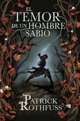El temor de un hombre sabio / The Wise Man's Fear: Cronica del asesino de Reyes: Segundo dia / The Kingkiller Chronicles: Day Two (Cronica Del Asesino ... the Kingkiller Chronicles) (Spanish Edition) (8401339634) by Patrick Rothfuss