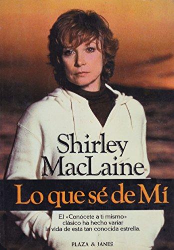 9788401340857: Lo que se de mi / Shirley Maclaine : traducción de Ana Mª de la Fuente