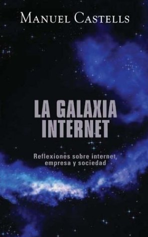 9788401341571: La galaxia internet / The Internet Galaxy (Spanish Edition)
