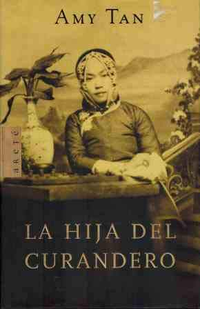 La Hija Del Curandero / The Bonesetter's Daughter (Spanish Edition) (8401341590) by Amy Tan