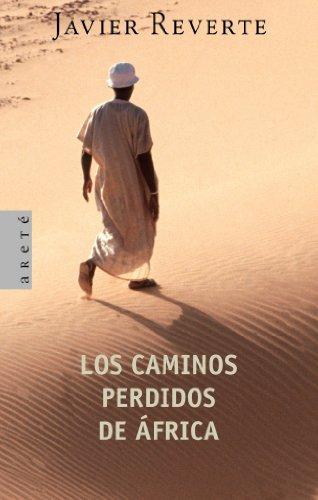 9788401341670: Los caminos perdidos de África (ARETE ENSAYO)