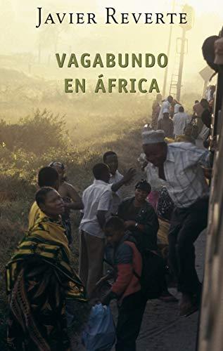 Vagabundo en Africa / Wanderer in Africa: Reverte, Javier