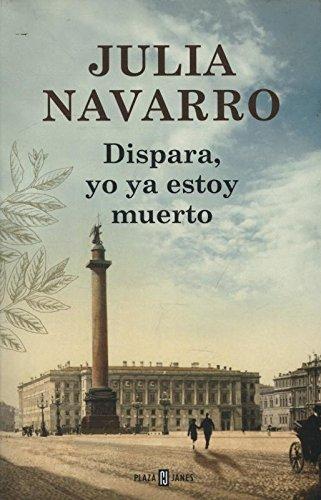 DISPARA, YO YA ESTOY MUERTO (TB Export): Navarro, Julia