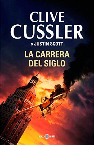La carrera del siglo (Isaac Bell 4): Clive Cussler, Justin