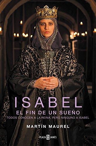 9788401342981: Isabel, el fin de un sueño: Todos conocen a la reina, pero ninguno a Isabel (Éxitos)