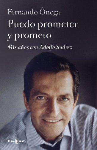 9788401346682: Puedo prometer y prometo: Mis años con Adolfo Suárez (Obras diversas)