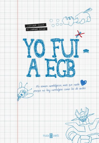 9788401346712: Yo fuí a EGB / I went to EGB (Spanish Edition)