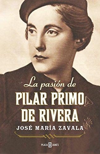 9788401346736: La Pasión De Pilar Primo De Rivera (OBRAS DIVERSAS)