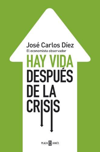 Hay vida después de la crisis : José Carlos Díez