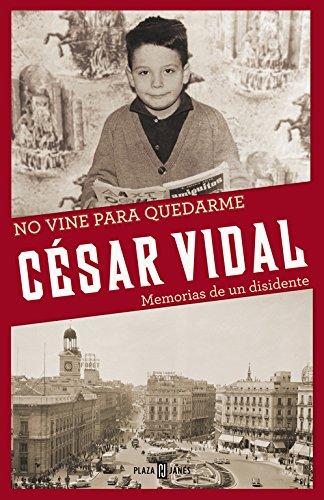 9788401346774: No vine para quedarme: Memorias de un disidente (OBRAS DIVERSAS)
