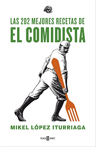 Las 202 mejores recetas del comidista /: Iturriaga, Mikel Lopez