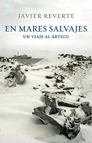 9788401347542: En mares salvajes: un viaje al ártico (Obras diversas)