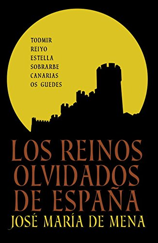 9788401347887: Los reinos olvidados de España / The Forgotten Kindoms Of Spain (Spanish Edition)