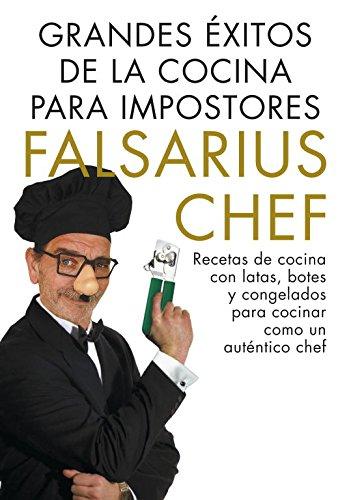 9788401347894: Grandes éxitos de la cocina para impostores: Recetas de cocina con latas y congelados para cocinar como un verdadero chef (OBRAS DIVERSAS)